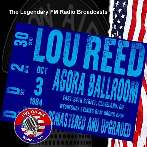 Legendary FM Broadcasts - Agora Ballroom, Cleveland OH 3rd October 1984 de Lou Reed