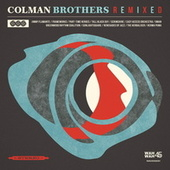 Colman Brothers Remixed by Colman Brothers