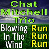 Chat Mitchell Trio Blowing In The Wind and Run Run Run di The Chad Mitchell Trio