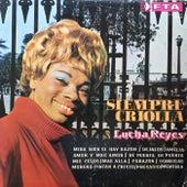 Siempre Criolla Cd 5 by Lucha Reyes