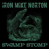 Swamp Stomp by Iron Mike Norton