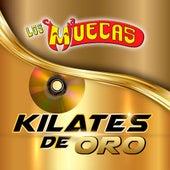 Kilates De Oro by Los Muecas