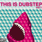 This Is Dubstep, Vol. 1 by Various Artists