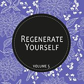 Regenerate Yourself, Vol. 05 by Various Artists
