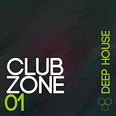 Club Zone - Deep House, Vol. 1 by Various Artists