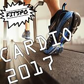 Cardio 2017 (Fitspo) by Various Artists