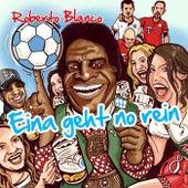 Eina geht no rein von Roberto Blanco