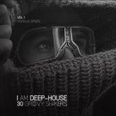 I Am Deep-House (30 Groovy Shakers), Vol. 1 de Various Artists
