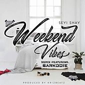 Weekend Vibes Remix de Seyi Shay