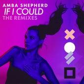 If I Could (The Remixes) von Amba Shepherd