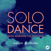 Solo Dance -  From Morning Till Midnight by Martin Jensen