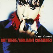 Out There / Brilliant Creatures by Marc Almond