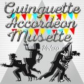 Guinguette Accordéon Musette, Vol. 10 by Various Artists