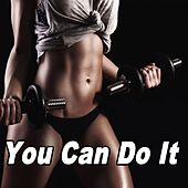 You Can Do It (Gym Harder, Better, Faster and Longer with These Motivating EDM Training Workout Tracks) (The Best Music for Aerobics, Pumpin' Cardio Power, Exercise, Steps, Barré, Curves, Sculpting, Abs, Butt, Lean, Twerk, Slim Down Fitness Workout) de EDM Workout DJ Team