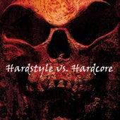 Hardstyle vs. Hardcore von Various Artists