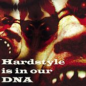Hardstyle Is In Our Dna von Various Artists