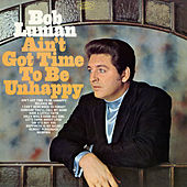 Ain't Got Time to Be Unhappy de Bob Luman
