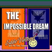 The Impossible Dream von Eddie Vuittonet and the Time Travelers