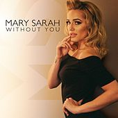 Without You von Mary Sarah