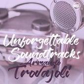 Unforgettable Soundtracks - Armando Trovajoli by Armando Trovajoli