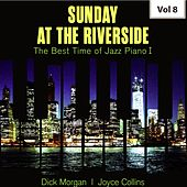 Sunday at the Riverside - The Best Time of Jazz Piano I, Vol. 8 by Various Artists