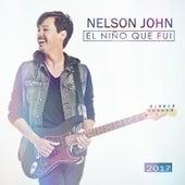 El Niño Que Fui (Versión 2017) de Nelson John