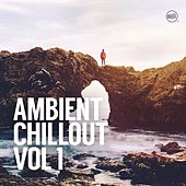 Ambient Chillout, Vol. 1 by Various Artists