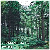 Oiram Media 04 - Paths by Various Artists