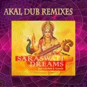 Saraswati Dreams (Akal Dub Remixes) by Various Artists