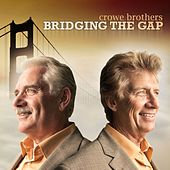 Bridging the Gap by Crowe Brothers