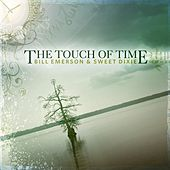 The Touch of Time by Bill Emerson And Sweet Dixie