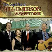 The Gospel Side of Bill Emerson and Sweet Dixie by Bill Emerson And Sweet Dixie