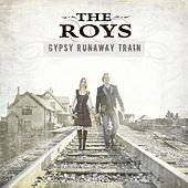 Gypsy Runaway Train by The Roys
