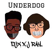 Underdog (feat. J Ray) by LIL C