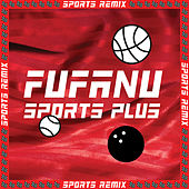Sports Plus (Remixes) by Fufanu