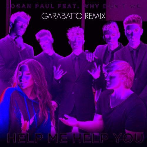 Help Me Help You (feat. Why Don't We) (GARABATTO Remix) von Logan Paul