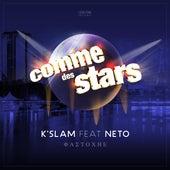 Comme des stars (feat. Neto Furtado) by K'slam