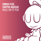 Hold On To You by Omnia