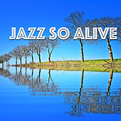 Jazz So Alive by Various Artists