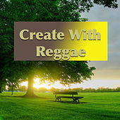 Create With Reggae by Various Artists