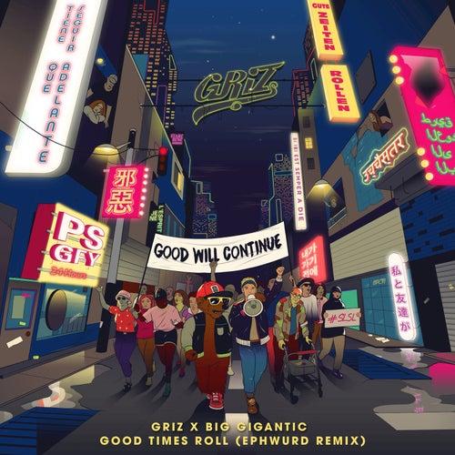 Good Times Roll (Ephwurd Remix) by Big Gigantic