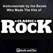 Classic Rock Instrumentals by the bands who made the Hits by Various Artists
