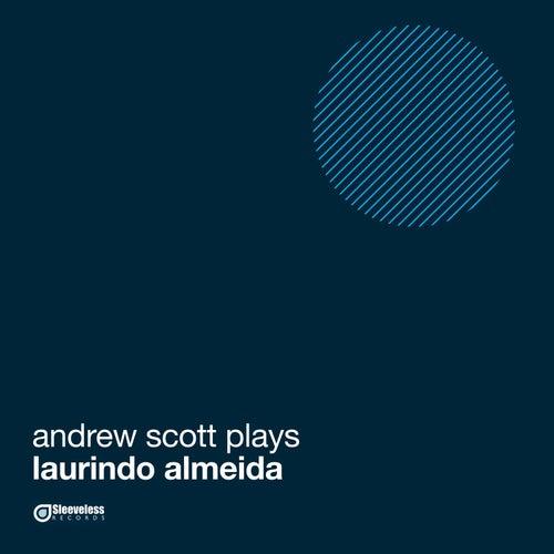 Andrew Scott Plays Laurindo Almeida by Andrew Scott