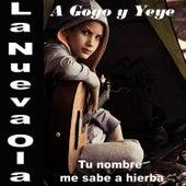 La Nueva Ola A Gogo y Yeye: Tu Nombre Me Sabe a Hierba by Various Artists