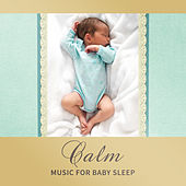 Calm Music for Baby Sleep – Soothing Waves, Easy Listening, Stress Relief, Inner Peace by Deep Sleep Relaxation