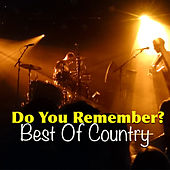 Do You Remember? Best Of Country de Various Artists