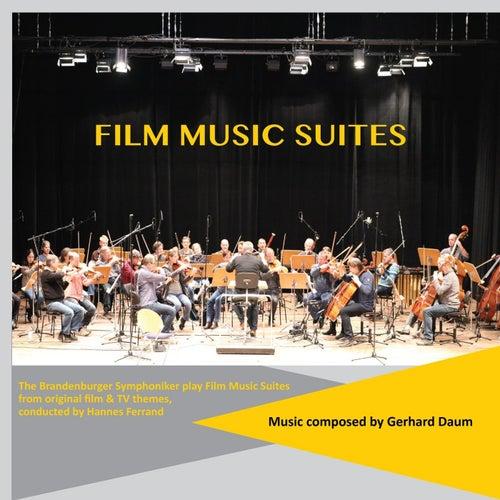 Film Music Suites - The Brandenburger Symphoniker Play Original Film Music by Gerhard Daum by Gerhard Daum The Brandenburger Symphoniker