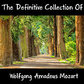The Definitive Collection Of Wolfgang Amadeus Mozart by Anastasi