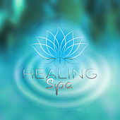 Healing Spa – Perfect Relaxation, Massage Music, Spa & Wellness, Soothing Sounds to Calm Down, Zen Music by Massage Tribe