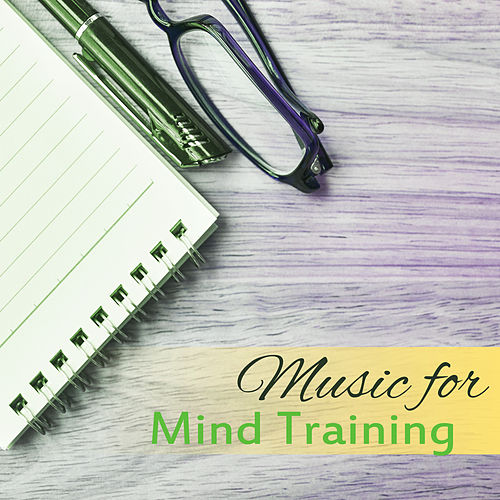 Music for Mind Training – Music to Calm Down, Focus on Task, Concentrate & Learn de Study Focus